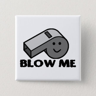 Blow Me Whistle 15 Cm Square Badge