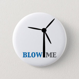 blow me wind turbine 6 cm round badge