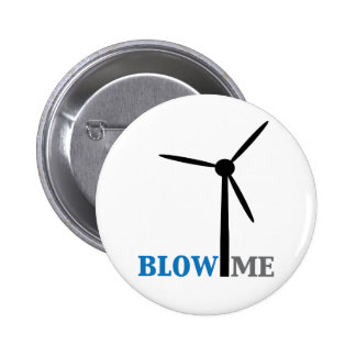 blow me wind turbine 6 cm round badge