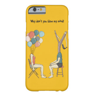 Blow my mind barely there iPhone 6 case