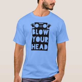 Blow Your Head Dubstep Shirt | Fresh Threads