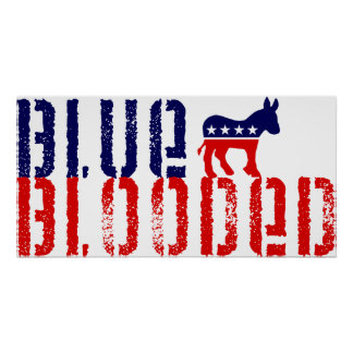 blue blooded democrat. poster
