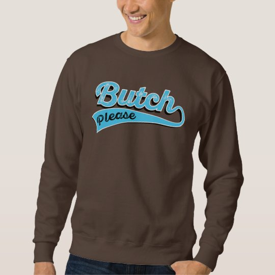 Blue Butch Please text - Sweatshirt