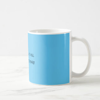 Blue coffee mug with saying