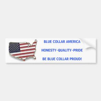 BLUE COLLAR AMERICAHONESTY-QUALITY-PRIDEBE BLUE... BUMPER STICKER