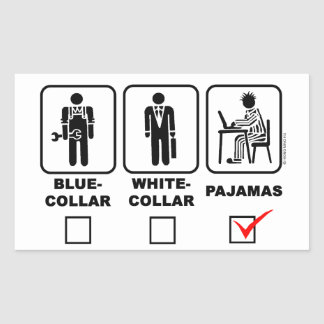Blue-collar,white-collar or pajama rectangular stickers