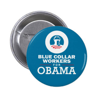 Blue Collar Workers for Obama 6 Cm Round Badge