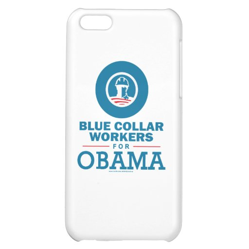 Blue Collar Workers for Obama iPhone 5C Cases