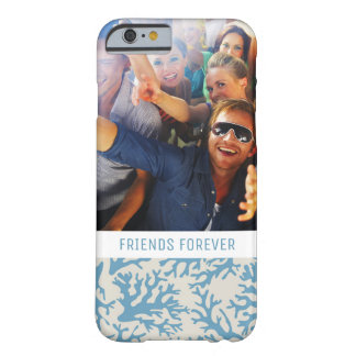 Blue Coral Pattern | Your Photo & Text Barely There iPhone 6 Case