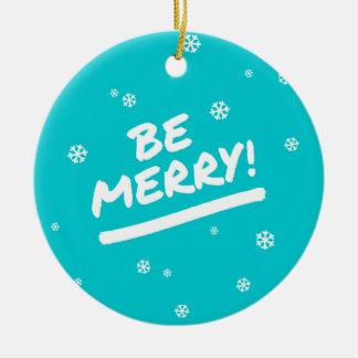 Blue/Cyan Be Merry + Custom Message Snowflake Round Ceramic Decoration