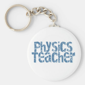 Blue Distressed Text Physics Teacher Basic Round Button Key Ring