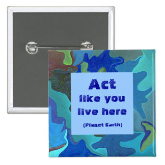 Blue Earth Collage Pin. Act like you live here. 15 Cm Square Badge