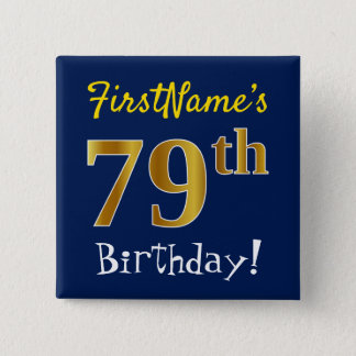 Blue, Faux Gold 79th Birthday, With Custom Name 15 Cm Square Badge