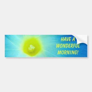 Blue Flower Bumper Sticker Have a wonderful Mornin