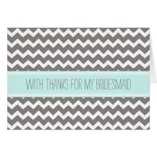Blue Gray Chevron Thank You Bridesmaid Card