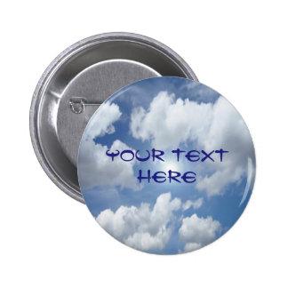 Blue Heaven Clouds + your ideas 6 Cm Round Badge