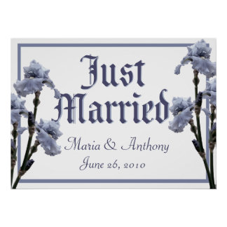 Blue Iris/ Just Married Sign Poster