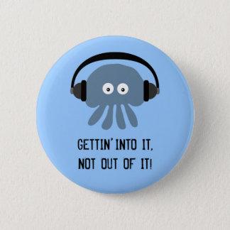 Blue jellyfish & headphones GETTIN' INTO IT badge
