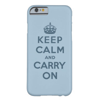 Blue Keep Calm And Carry On Barely There iPhone 6 Case