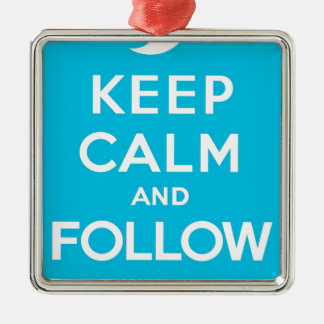 Blue Keep Calm and Follow Me Silver-Colored Square Decoration
