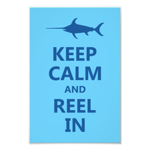 Blue Keep Calm and Reel In Photograph