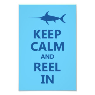 Blue Keep Calm and Reel In Photographic Print