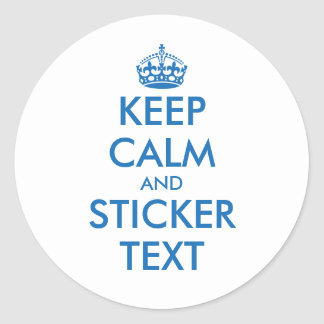 Blue keep calm and your text round stickers