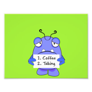Blue Monster With Morning Coffee Rules Sign Photo