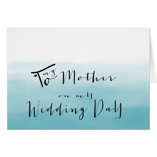 Blue Ombre - To My Mother on My Wedding Day Card