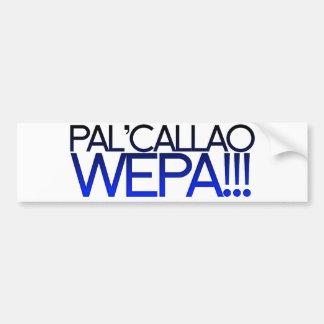 Blue Pal' Callao Wepa!!! Boricua Slogan Bumper Sticker