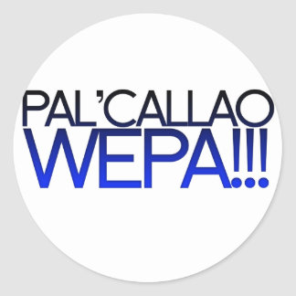Blue Pal' Callao Wepa!!! Boricua Slogan Round Sticker