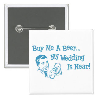 Blue Retro Buy Me A Beer My Wedding is Near 15 Cm Square Badge