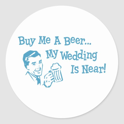 Blue Retro Buy Me A Beer My Wedding is Near Stickers