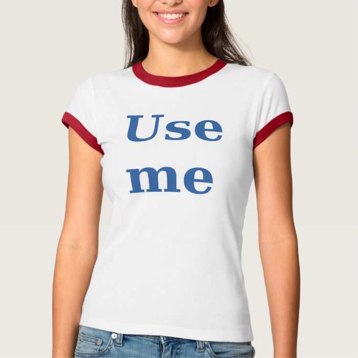 Blue Ringer Use Me T-Shirt