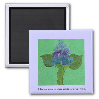 Blue single stem flower with inspirational quote magnet