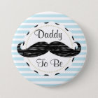 Blue Stripes Daddy to be Moustache Baby Shower 7.5 Cm Round Badge