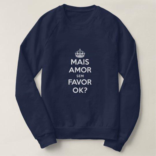 Blue Suéter More Love Without Favor Sweatshirt