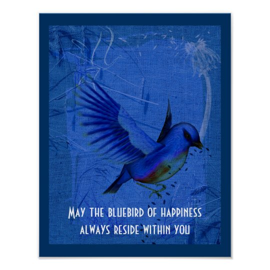 Bluebird Of Happiness Inspirational Quote Poster