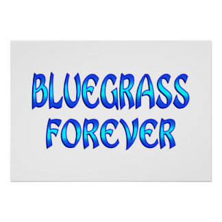 Bluegrass Forever Posters