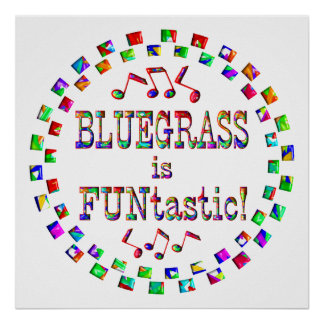 Bluegrass is FUNtastic Posters