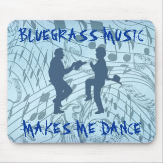 BLUEGRASS MUSIC MAKES ME DANCE-MOUSEPADS MOUSE PAD