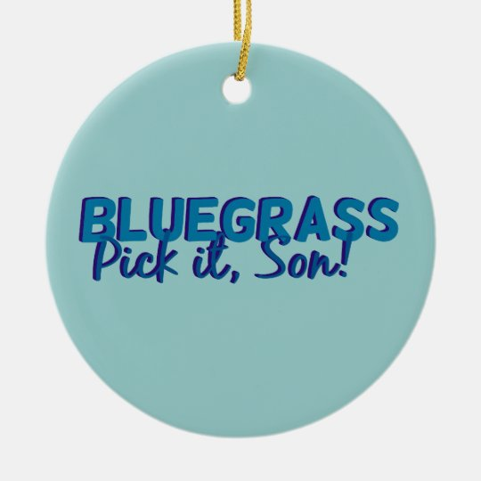 Bluegrass: Pick it, Son! Christmas Ornament