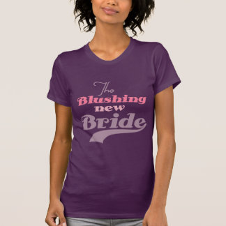 Blushing New Bride T-shirts and Gifts