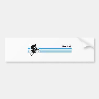 BMX - How I roll Bumper Sticker