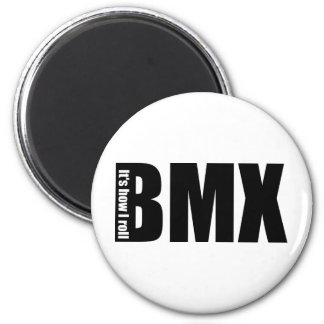 BMX - It's How I Roll 6 Cm Round Magnet