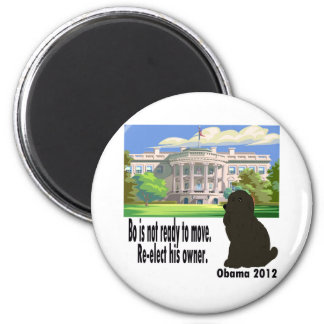 Bo Is Not Moving Re-elect His Owner Obama 2012 6 Cm Round Magnet