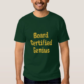 Board Certified Genius Orange Text. T-shirts