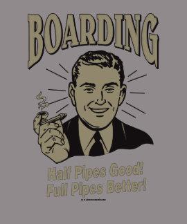 Boarding Half Pipe s Good Full Better T-shirts