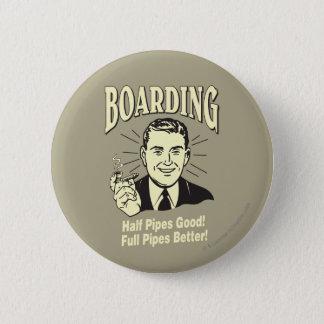 Boarding:Half Pipe's Good Full Better 6 Cm Round Badge