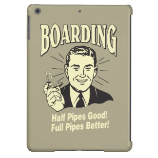 Boarding:Half Pipe's Good Full Better iPad Air Cases